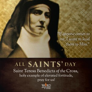 All Saints Day – Saint Teresa Benedicta of the Cross
