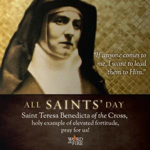 All Saints Day – Saint Teresa Benedicta of the Cross