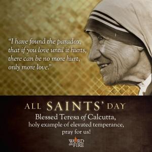 All Saints Day- Blessed Mother Teresa