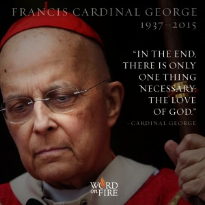 Cardinal George – One Thing Necessary