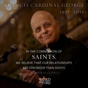Cardinal George – The Communion of Saints