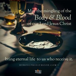 Heroic Priesthood- Body and Blood