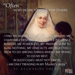 St. Katharine Drexel – Treading in my Master's Steps