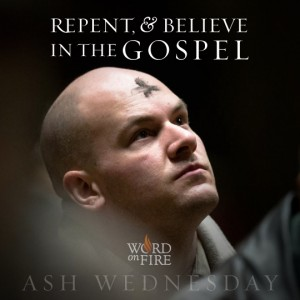 Ash Wednesday – Repent