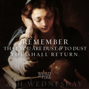 Ash Wednesday – Remember