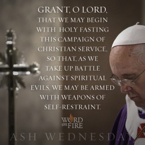 Ash Wednesday – Weapons of Self-Restraint
