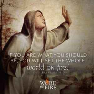 St. Catherine of Siena – Set the World on Fire