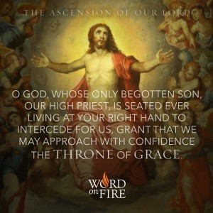 The Ascension of the Lord – Throne of Grace