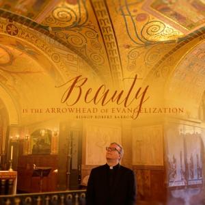 Beauty is the Arrowhead of Evangelization