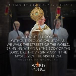 Corpus Christi – Pope Emeritus Benedict Quote