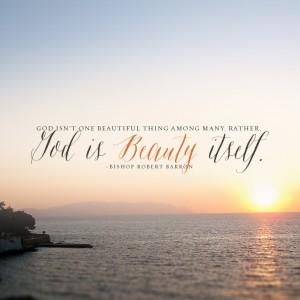 """""""God is beauty itself"""""""