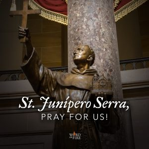 St. Junipero Serra, pray for us!