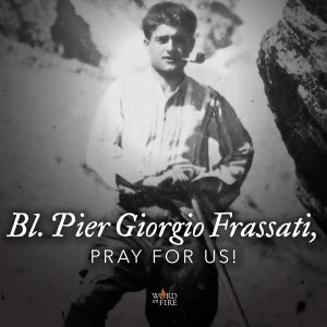 Bl. Pier Giorgio Frassati, pray for us!