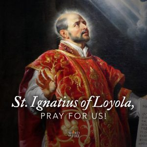 St. Ignatius of Loyola, pray for us!