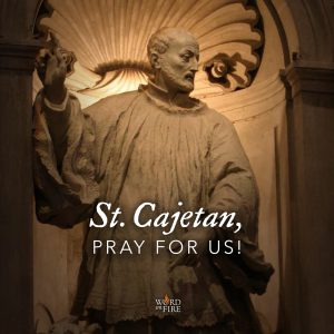 St. Cajetan, pray for us!