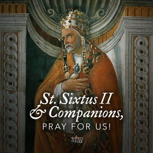 St. Sixtus II, pray for us!