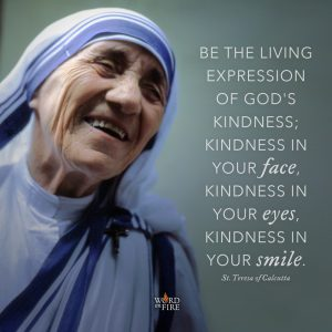 "St. Teresa of Calcutta – ""Be the living expression of God's kindness…"""