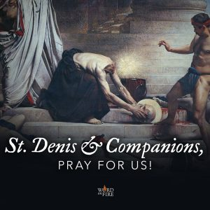 St. Dennis & Companions, pray for us!