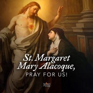 St. Margaret Mary Alacoque, pray for us!