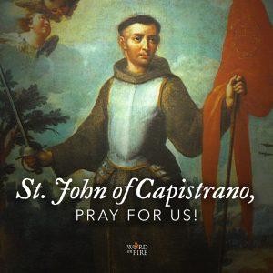St. John of Capistrano, pray for us!