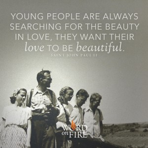 """""""Young people are always searching…"""" –St. John Paul II"""