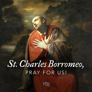 St. Charles Borromeo, pray for us!