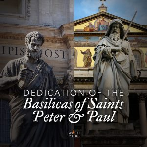 Dedication of Basilicas of Sts. Peter & Paul