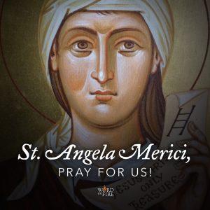 St. Angela Merici, pray for us!