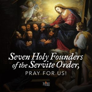 Seven Holy Founders of the Servite Order, pray for us!