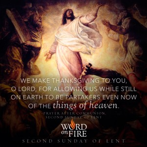 "Second Sunday of Lent – ""Things of Heaven"""