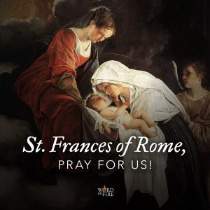 St. Frances of Rome, pray for us!