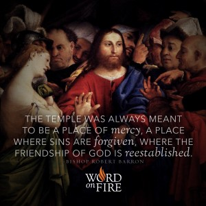 """""""The temple was always meant to be a place of mercy…"""" -Bishop Robert Barron"""