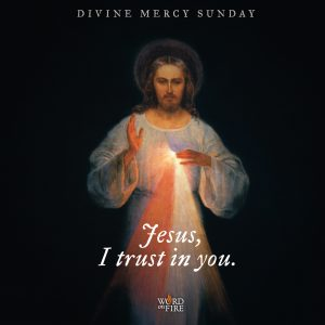 "Divine Mercy Sunday – ""Jesus, I trust in you!"""
