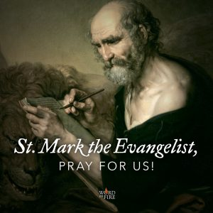St. Mark the Evangelist, pray for us!