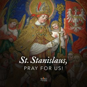 St. Stanislaus, pray for us!