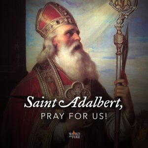 St. Adalbert, pray for us!
