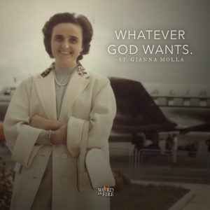 """Whatever God wants."" – St. Gianna Molla"