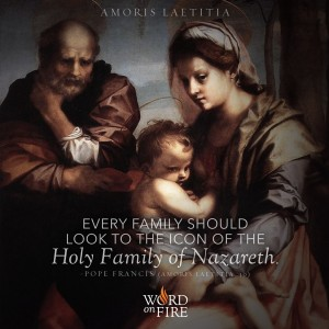 "Amoris Laetitia – ""Every family should look to the icon of the Holy Family of Nazareth."" -Pope Francis"
