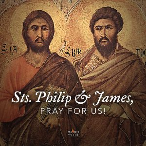 Sts. Philip and James, pray for us!