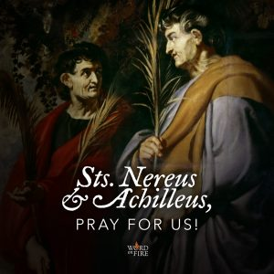 Sts. Nereus and Achilleus, pray for us!