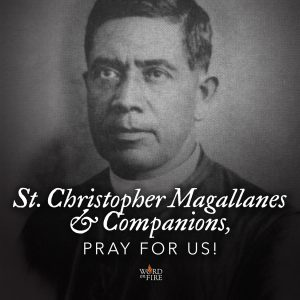 St. Christopher Magallanes & Companions, pray for us!