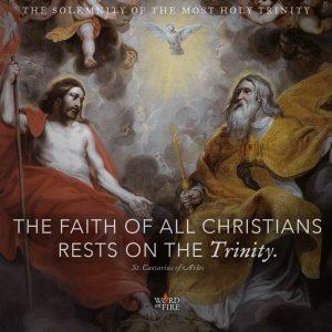 """The faith of all christians rests on the Trinity."""