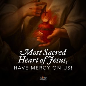 O, Most Sacred Heart of Jesus, have mercy on us!