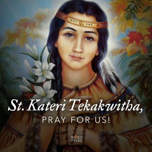 St. Kateri Tekakwitha, pray for us!