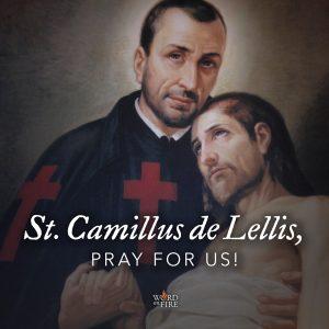 St. Camillus de Lellis, pray for us!