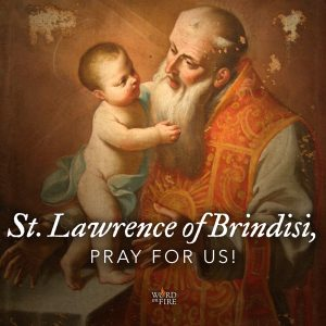 St. Lawrence of Brindisi, pray for us!