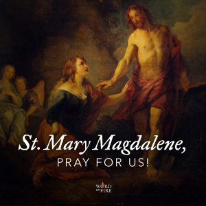 St. Mary Magdalene, pray for us!