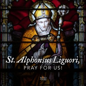 St. Alphonsus Liguori, pray for us!