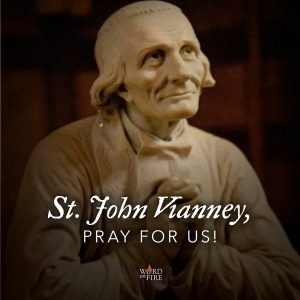 St. John Vianney, pray for us!
