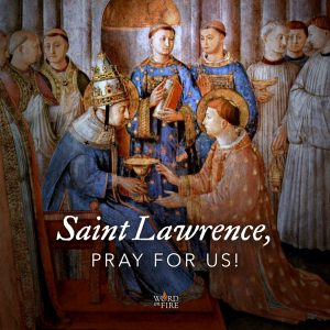 St. Lawrence, pray for us!